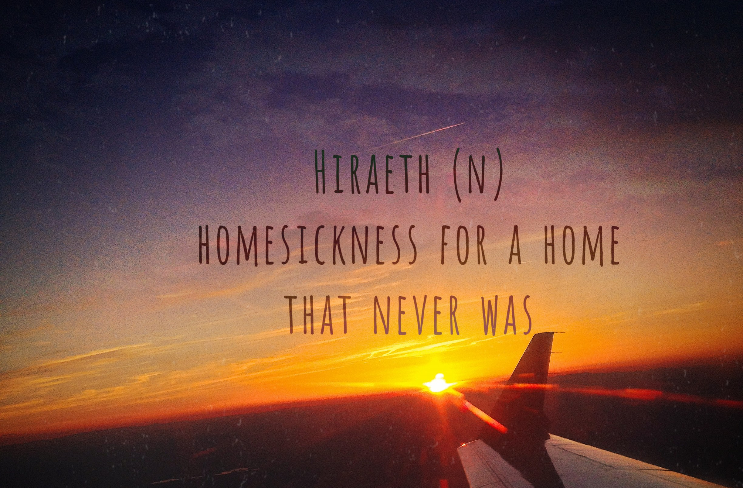 Hiraeth |the home that doesn't exist